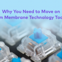 Mechanical Keyboard or Bust: Why You Need to Move On from Membrane Technology Today!